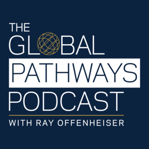 The Global Pathways Podcast with Ray Offenheiser: Episode 1